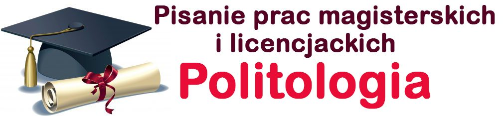 Pisanie prac licencjackich i magisterskich z politologii